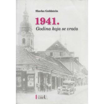 SLAVKO GOLDSTEIN : 1941. GODINA KOJA SE VRAĆA